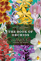 The book of orchids : a life-size guide to six hundred species from around the world