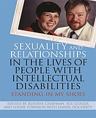 Sexuality and relationships in the lives of people with intellectual disabilities : standing in my shoes