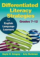 Differentiated literacy strategies : for English language learners, grades 7-12