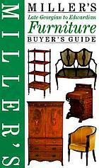 Miller's furniture Buyer's guide : Late Georgian to Edwardian