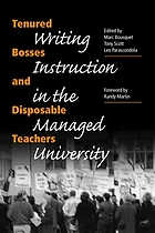 Tenured bosses and disposable teachers : writing instruction in the managed university