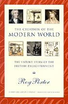 The creation of the modern world : the untold story of the British Enlightenment
