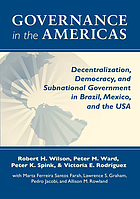 Governance in the Americas : decentralization, democracy, and subnational government in Brazil, Mexico, and the USA
