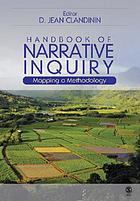 Handbook of narrative inquiry : mapping a methodology