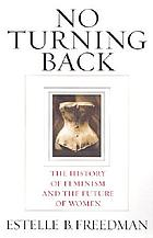 No turning back : the history of feminism and the future of women