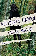 Accidents happen : a novel