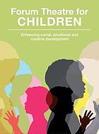 Forum theatre for children : enhancing social, emotional and creative development