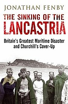 The sinking of the Lancastria : Britain's greatest maritime disaster and Churchill's cover-up