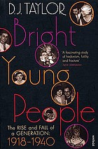 Bright young people : the rise and fall of a generation, 1918-1939