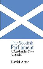 The Scottish Parliament : a Scandinavian-style assembly?