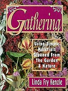 Gathering : using simple materials gleaned from the garden and nature