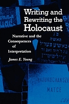Writing and Rewriting the Holocaust : Narrative and the Consequences of Interpretation.