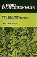 Literary transcendentalism : style and vision in the American Renaissance