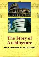 The story of architecture : from antiquity to the present
