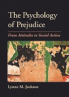 The psychology of prejudice : from attitudes to social action