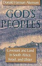 God's peoples : covenant and land in South Africa, Israel, and Ulster