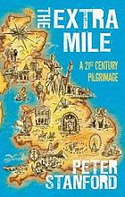 The extra mile : a 21st century pilgrimage