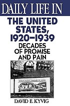 Daily life in the United States, 1920-1939 : decades of promise and pain