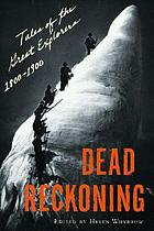 Dead reckoning : tales of the great explorers, 1800-1900