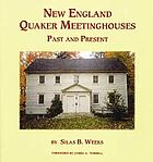 New England Quaker meetinghouses : past and present