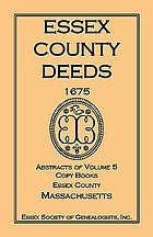 Essex County deeds, 1675 : abstracts of volume 5, copy books, Essex County, Massachusetts