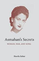 Asmahan's secrets : woman, war, and song