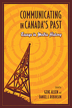 Communicating in Canada's past : essays in media history