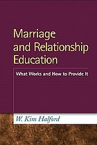 Marriage and relationship education : what works and how to provide it