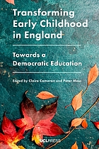 Transforming Early Childhood in England : Towards a Democratic Education