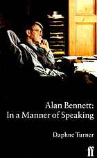 Alan Bennett : in a manner of speaking