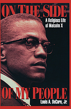 On the side of my people : religious life of Malcolm X