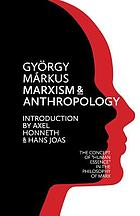 Marxism and Anthropology : the concept of human essence in the philosophy of Marx
