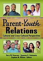 Parent-youth relations : cultural and cross-cultural perspectives