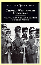 Army life in a Black regiment, and other writings