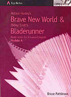 Aldous Huxley's Brave new world & Ridley Scott's Bladerunner : study notes for Advanced English : Module A