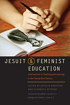Jesuit and feminist education : intersections in teaching and learning for the twenty-first century