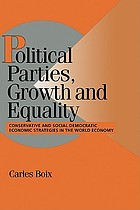 Political parties, growth and equality : conservative and social democratic economic strategies in the world economy