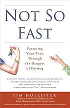 Not so fast : parenting your teen through the dangers of driving
