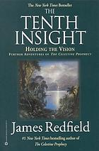 The tenth insight : holding the vision