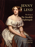 Jenny Lind : the story of the swedish nightingale