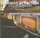 Cinemas in Britain : a history of cinema architecture