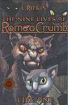 The nine lives of Romeo Crumb : Life one