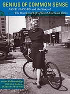 Genius of common sense : Jane Jacobs and the story of The death and life of great American cities