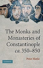 The monks and monasteries of Constantinople, ca. 350-850