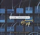 Peter Greenaway : artworks, 63-98 ; [book published to accompany the exhibition 17 October - 6 December 1998, Manchester]
