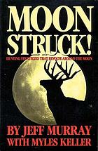 Moonstruck! : hunting strategies that revolve around the moon