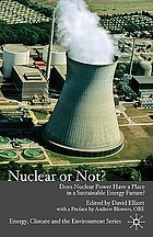 Nuclear or not? : does nuclear power have a place in a sustainable energy future?
