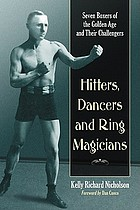 Hitters, dancers and ring magicians : seven boxers of the golden age and their challengers