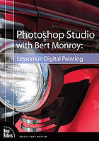 Photoshop studio with Bert Monroy : lessons in digital painting.