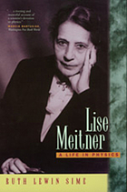 Lise Meitner : a life in physics